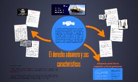 El derecho aduanero y sus caracteriticas