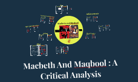 macbeth and maqbool a critical anaysis by nishit kalavadia on prezi