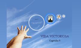 Vida Victoriosa; capítulo 5