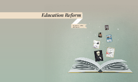 Education Reform: Adam, Sabrina, and Vanessa
