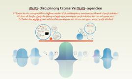 Multi-disciplinary teams Vs Multi-agencies