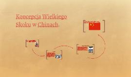 Koncepcja Wielkiego Skoku w Chinach.