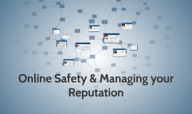 Online Safety & Managing your Reputation