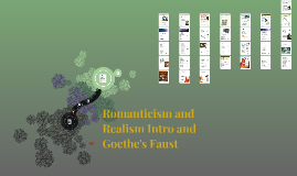 """Romanticism and Realism Intro and Goethe """"Faust"""""""