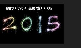 ONCO + URO +  Benlysta + PAH
