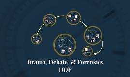 Drama, Debate, & Forensics