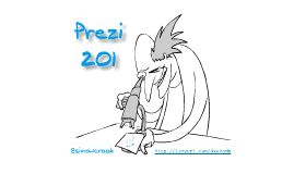 Copy of Advanced Prezi 201