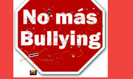 Copy of Bullying: acoso escolar