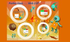 Parlez-Vous . . . Web 2.0?