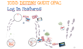Destiny Quest OPAC: Log In Features