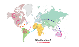 Copy of What is a Map?