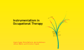 Instrumentalism in Occupational Therapy