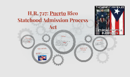 H.R. 727: Puerto Rico Statehood Admission Process Act