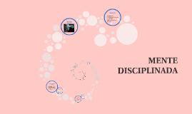 Copy of LA MENTE DISCIPLINADA