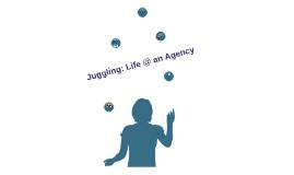 PRSSANC13_Juggling Agency Life