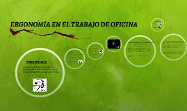 Copy of ERGONOMIA EN EL TRABAJO DE OFICINA