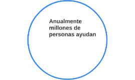 Cada año millones de personas trabajan voluntariamente