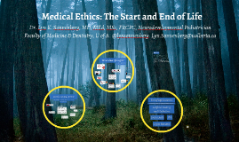 Medical Ethics: The Start and End of Life