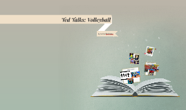 Ted Talks: Volleyball