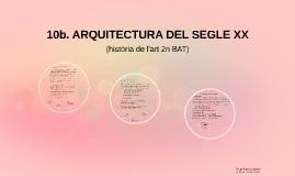 10b. Arquitectura del segle XX