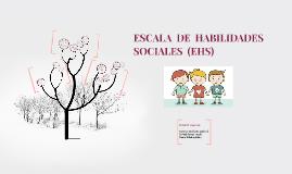 Copia de ESCALAS  DE  HABILIDADES  SOCIALES  (EHS)