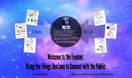 Welcome to the Fandom: Using the Things You Love to Connect with the Public