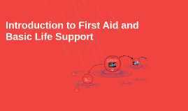 Copy of Introduction to First Aid and Basic Life Support
