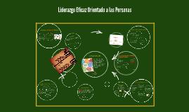 Copy of Liderazgo Eficaz Orientado a las Personas
