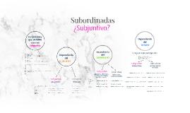 Subjuntivo, Subordinadas y Conjunciones