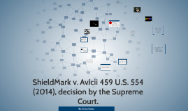 ShieldMark v. Avicii 459 U.S. 554 (2014), decision by the Su