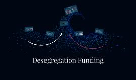 Desegregation Funding