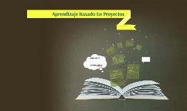Aprendizaje basado en Proyectos PBL