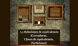 Copy of  Relaciones de equivalencia (Cerraduras,