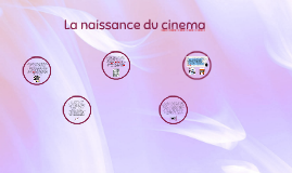 La naissance du cinema
