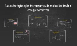 Copy of Las estrategias y los instrumentos de evaluación desde el en
