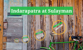 Copy of Copy of Indarapatra at sulayman