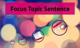 Focus Topic Sentence