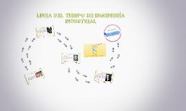 Copy of LINEA DEL TIEMPO DE INGENIERÍA INDUSTRIAL