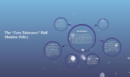 """The """"Zero-Tolerance"""" Hall Monitor Policy"""