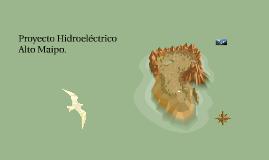Proyecto Hidroeléctrico Alto Maipo.