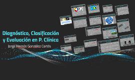 Diagnóstico, Clasificación y Evaluación en P. Clínica