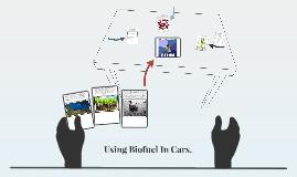 Using Biofuel In Cars.