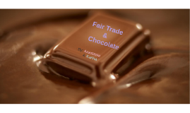 Copy of Fair Trade & Chocolate