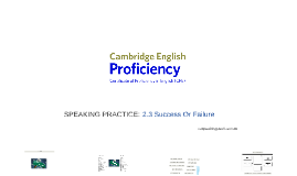 PROFICIENCY (CPE) 2.3 Success Or Failure