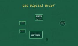 Q2Q Digital Brief