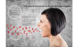 Copy of Qual a importância do ensino de pronúncia na língua inglesa?