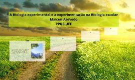 A Biologia experimental e a experimentação na Biologia escol