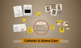 Copy of Catheter & Stoma Care