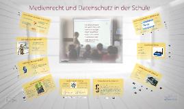 Copy of Medienrecht und Datenschutz in der Schule
