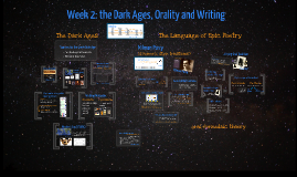Week 2 - Dark Age, Writing and Oral Tradition